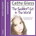 The Saddest Girl in the World (       UNABRIDGED) by Cathy Glass Narrated by Denica Fairman