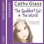 The Saddest Girl in the World | Cathy Glass