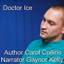Doctor Ice Audiobook by Carol Collins Narrated by Gaynor M. Kelly