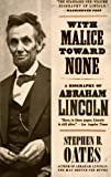 With Malice Toward None: A Life of Abraham Lincoln (0060924713) by Oates, Stephen B.