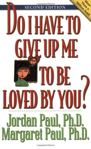 Do I Have to Give Up Me to Be Loved by You: Second Edition