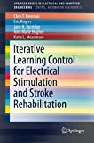 img - for Iterative Learning Control for Electrical Stimulation and Stroke Rehabilitation (SpringerBriefs in Electrical and Computer Engineering) book / textbook / text book