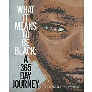 What It Means To Be Black: A 365 Day Journey