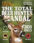 The Total Deer Hunter Manual (Field &...