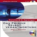 Das Prinzip Selbstverantwortung: Wege zur Motivation | Reinhard K. Sprenger