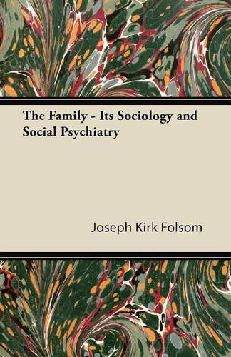 The Family - Its Sociology and Social Psychiatry