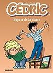 C�dric - Tome 4 - PAPA A DE LA CLASSE
