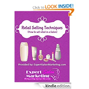 Retail Selling Techniques: How to Sell Retail in a Salon Kim Howells