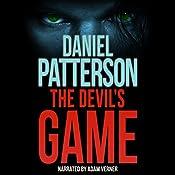 The Devil's Game: A Devil's Game Thriller, Book 1   Daniel Patterson