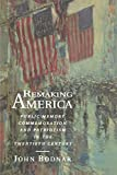 img - for Remaking America: Public Memory, Commemoration, and Patriotism in the Twentieth Century book / textbook / text book