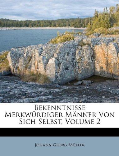 Bekenntnisse Merkwürdiger Männer Von Sich Selbst, Volume 2