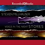 Voices in the Night: Stories | Steven Millhauser