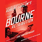 Robert Ludlum's (TM) The Bourne Retribution (       UNABRIDGED) by Eric Van Lustbader Narrated by Holter Graham