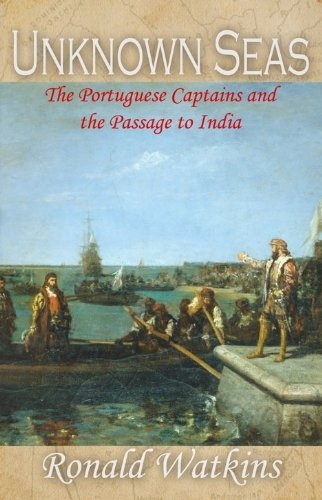 Free Kindle Book : Unknown Seas: The Portuguese Captains and the Passage to India