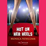 Hot on Her Heels | Monica Newcomb