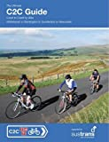 The Ultimate C2C Guide: Coast to Coast by Bike: Whitehavenor Workington to Sunderland or Newcastle (Sustrans National Cycle Network)