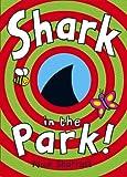 Nick Sharratt Shark In The Park
