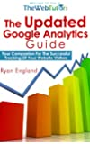 The Updated Google Analytics Guide: Your Companion For The Successful Tracking Of Your Website Visitors