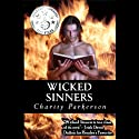 Wicked Sinners: The Sinners, Book 2 Audiobook by Charity Parkerson Narrated by Marian Hussey