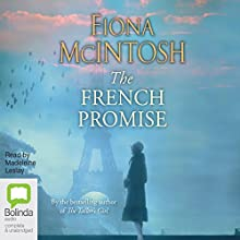 The French Promise Audiobook by Fiona McIntosh Narrated by Madeleine Leslay
