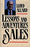 img - for Lessons and Adventures in Sales (Motivational) by Allard, Lloyd (1994) Hardcover book / textbook / text book