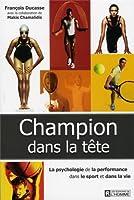 Champion dans la tête : La recherche de la performance dans le sport et dans la vie