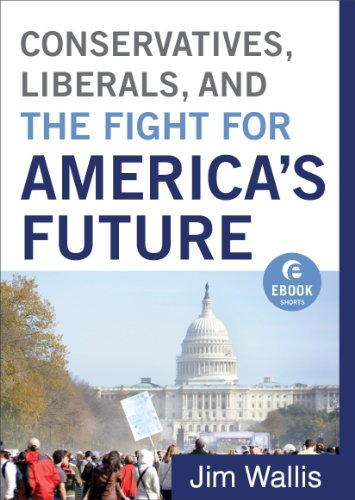 Jim Wallis - Conservatives, Liberals, and the Fight for America's Future (Ebook Shorts)