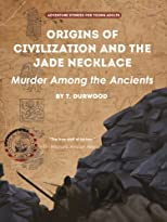 Origins of Civilization & The Jade Necklace (Ulysses S. Grant in China)