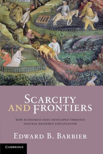 Scarcity and Frontiers: How Economies Have Developed Through Natural Resource Exploitation