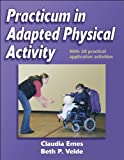img - for Practicum in Adapted Physical Activity by Emes, Claudia, Velde, Beth (August 27, 2004) Paperback Workbook book / textbook / text book