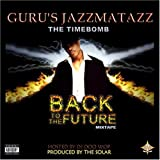 echange, troc Guru - Jazzmatazz Back to the Future Mix Tape
