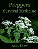 img - for Preppers Survival Medicine: Using Plants And Herbs To Survive The End Of The World (Plentiful Prepper Book 1) book / textbook / text book