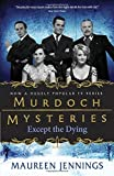 img - for Except the Dying (Murdoch Mysteries) book / textbook / text book
