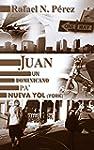 Juan. Un dominicano pa' Nueva Yol (York)