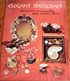 img - for Elegant Shellcraft: Decorative Accessories Using Natural Shells (