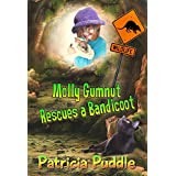 Molly Gumnut Rescues a Bandicoot (Adventures of Molly Mavis Gumnut Book 1) ~ Patricia Puddle
