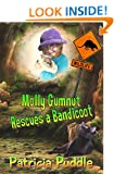 Molly Gumnut Rescues a Bandicoot (Adventures of Molly Mavis Gumnut Book 1)