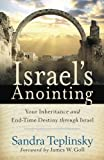 img - for Israel's Anointing: Your Inheritance and End-Time Destiny through Israel book / textbook / text book