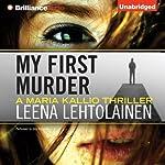 My First Murder: Maria Kallio, Book 1   Leena Lehtolainen