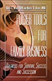 img - for Power Tools for Family Business: Diagnosis for Survival, Success, and Succession book / textbook / text book