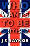 Who Wants To Be British?