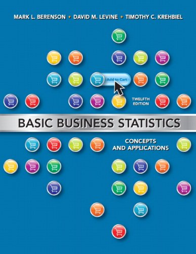 Basic Business Statistics: Concepts and Applications, ...