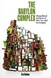 img - for The Babylon Complex: Theopolitical Fantasies of War, Sex, and Sovereignty 1st edition by Runions, Erin (2014) Paperback book / textbook / text book