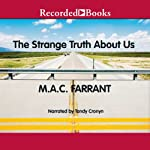 The Strange Truth About Us | M.A.C. Farrant