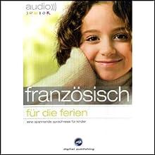 Audio Französisch für die Ferien - Spannende Sprachreise für Kinder ab 5 Jahren Hörbuch von  div. Gesprochen von:  N.N.
