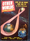img - for Other Worlds Science Stories, March 1950 (Volume 1, No. 3) book / textbook / text book