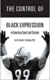 The Control of Black Expression in American Sport and Society
