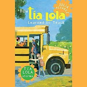 How Tia Lola Learned to Teach Audiobook