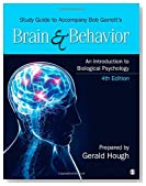 Study Guide to Accompany Bob Garrett's Brain & Behavior: An Introduction to Biological Psychology