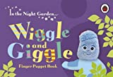 In the Night Garden: Wiggle and Giggle Finger Puppet Book (Ladybird Finger Puppet Book)